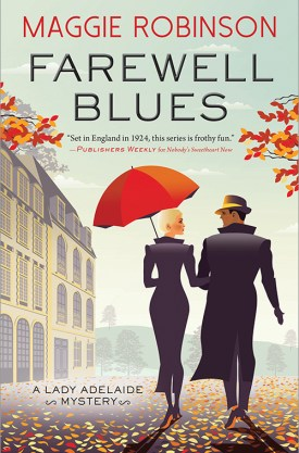 #BookReview Farewell Blues by Maggie Robinson @MaggieLRobinson @PPPress #FarewellBlues #MaggieRobinson #LadyAdelaideMystery #inkedinpoison