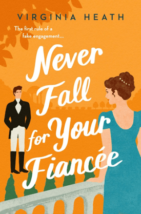 #BookReview Never Fall for Your Fiancée by Virginia Heath @VirginiaHeath_ @smpromance @StMartinsPress #NeverFallforYourFiancee #VirginiaHeath #smpromance #smpinfluencers