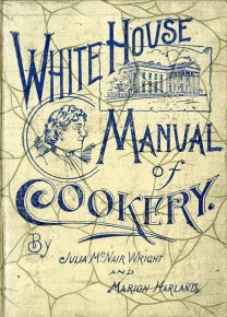 White House Manual of Cookery, 1896