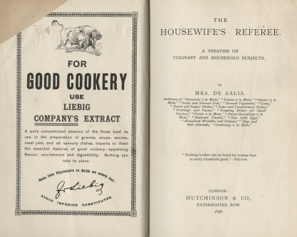The Housewife's Referee: A Treatise on Culinary and Household Subjects, by Mrs. de Salis, 1898