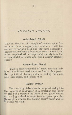 Sample drinks for invalids: adiculated alkali, arrow-root gruel, barley water