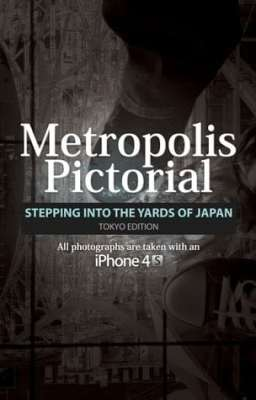 BOOK REVIEW: METROPOLIS PICTORIAL: STEPPING INTO THE YARDS OF JAPAN