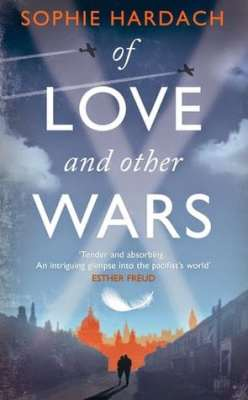 BOOK REVIEW: OF LOVE AND OTHER WARS BY SOPHIE HARDACH