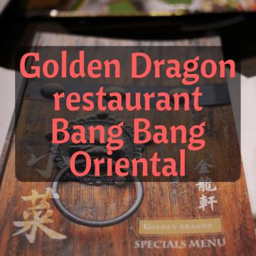 Golden Dragon restaurant at Bang Bang Oriental