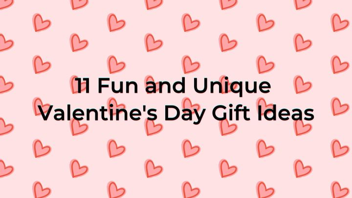 Fun and Unique Valentine's Day Gift Ideas
