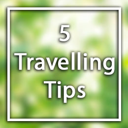 5 Travelling Tips