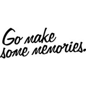 Go make some memories