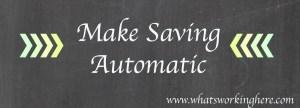 Make Saving Automatic