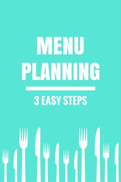 Menu Planning - 3 Easy Steps