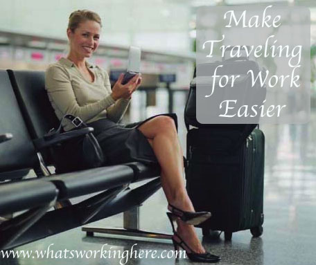 How to Make Traveling for Work Easier