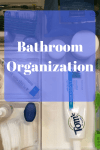 Bathroom Organization & Clean-out Tips