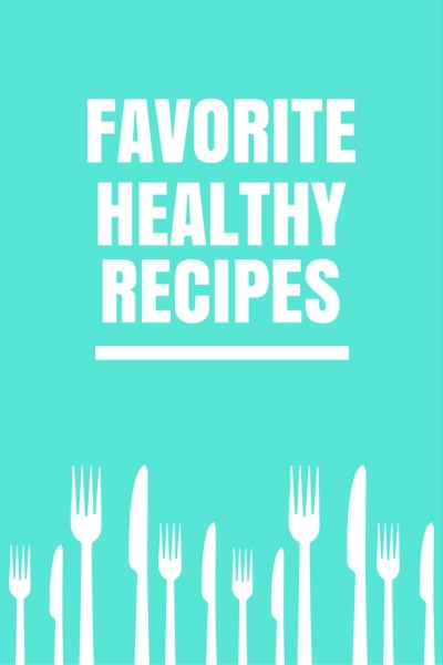 Favorite Healthy Recipes