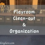 Playroom Clean Out and Organization