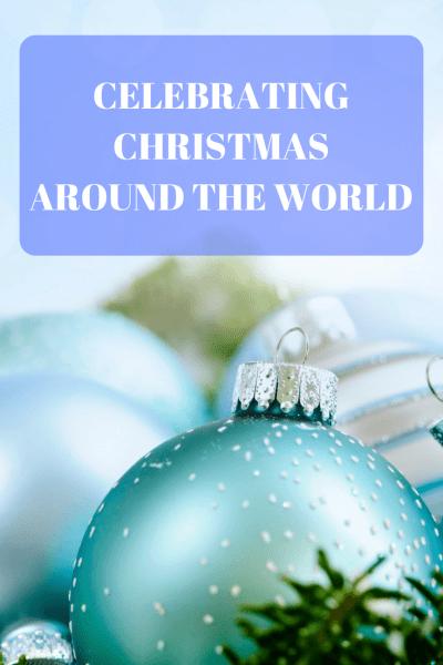 Celebrating Christmas Around the World-