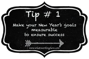 Tip 1- Make Goals Measurable