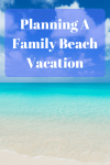Planning a Family Beach Vacation