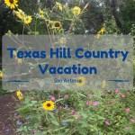 Texas Hill Country – San Antonio Vacation
