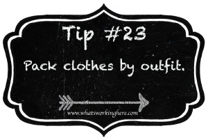 Tip 23- Pack clothes by outfit