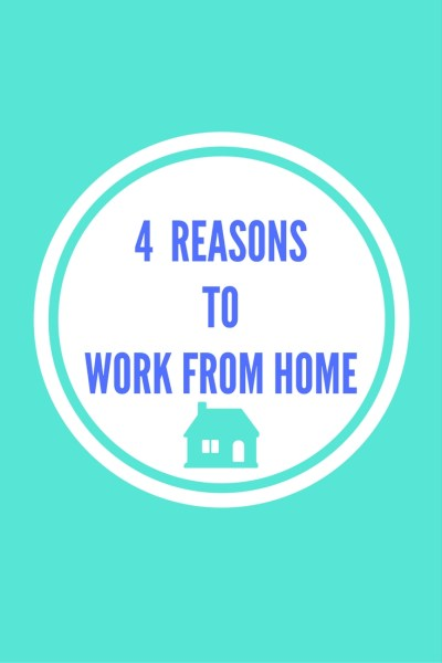 4 reasons to work from Home