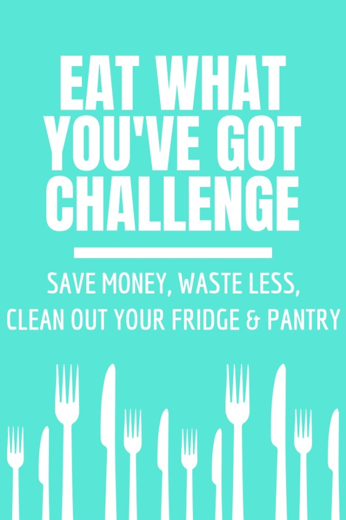 Eat What You've Got Challenge