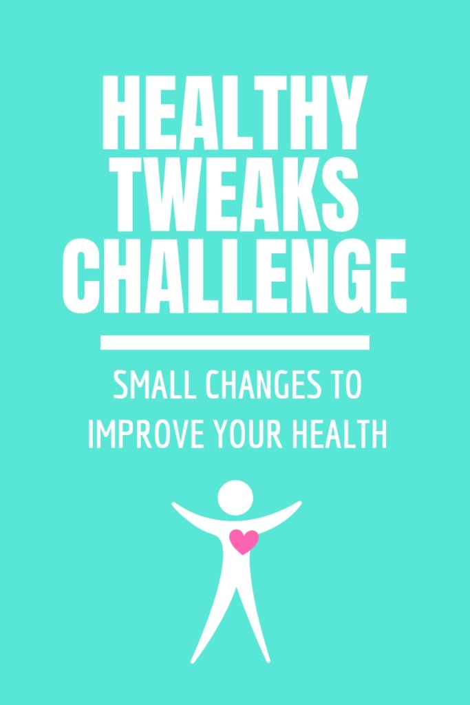 Healthy Tweaks Challenge