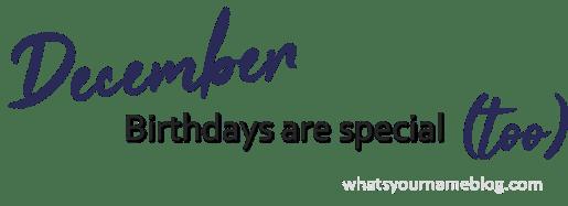 December Birthdays_whatsyournameblog.comPicture1