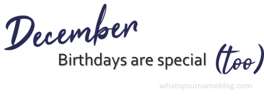 December Birthdays_whatsyournameblog.comPicture1