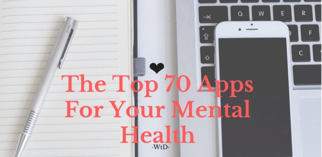 The Top 70 Apps For Your Mental Health