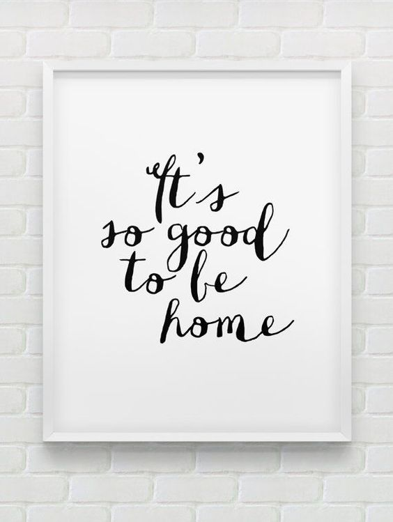 Its Good To Be Home Again Quotes To Inspire