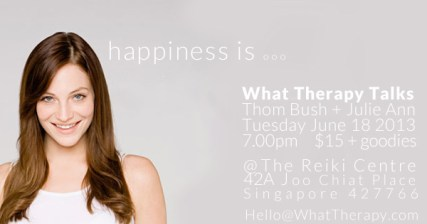 What Therapy Singapore Wellness Talks Happiness June 2013