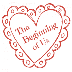 The Beginning of Us - A Blog Series
