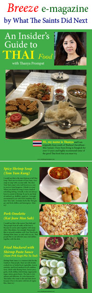 Check out our 5 page 'Insider Guide' special on Thai food, in issue 2 of What The Saints Did Next's, 'Breeze' e-magazine. Thailand's very own Thanya Prompat writes from Bangkok about what food to try in her city.
