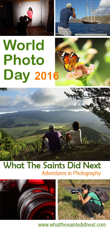 What The Saints Did Next - Adventures in Photography blog by Darrin and Sharon Henry from the Island of St Helena. Celebrating World Photo Day, 2016.
