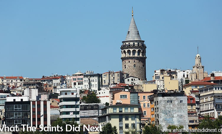 The Galata Tower, Istanbul – Watching Over Turkey's Biggest City
