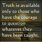 Truth takes courage to question_opt