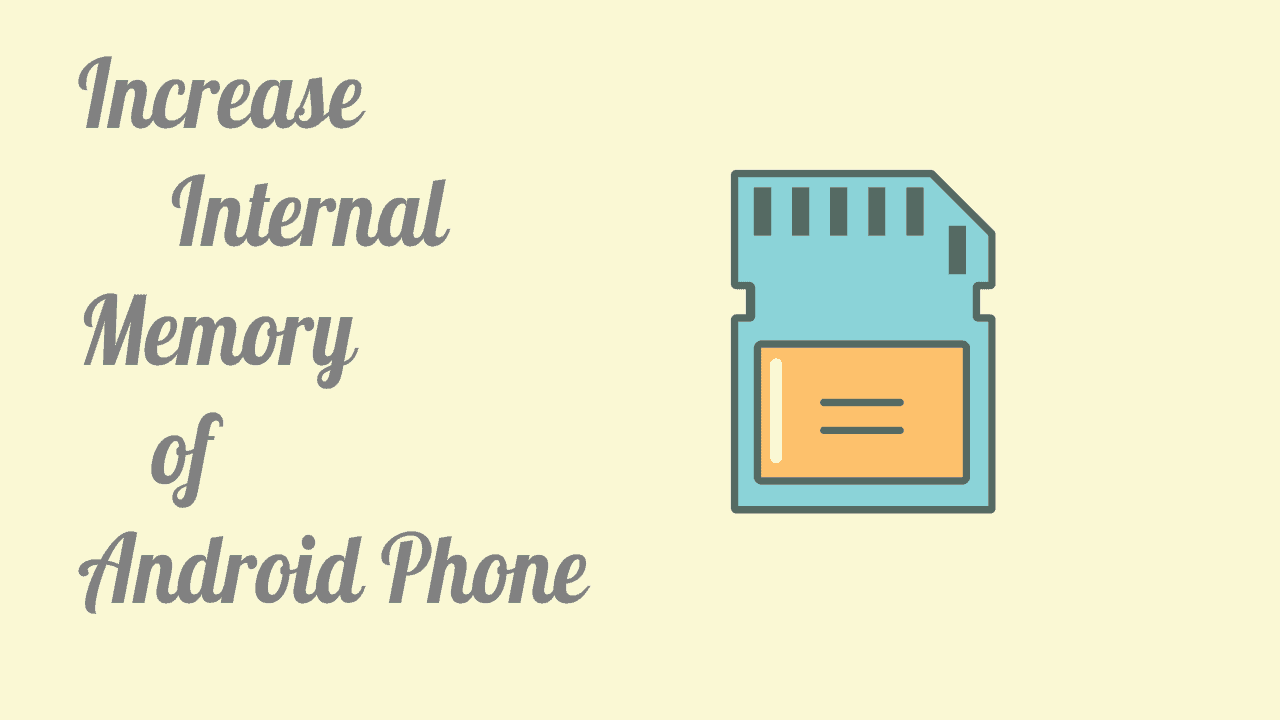 4 Tips to Increase Internal Memory of Android phone 2