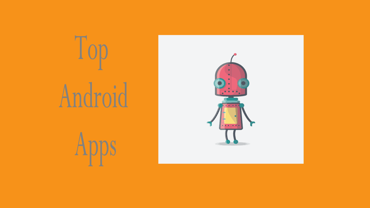 Top android apps: 13 Best most popular free android apps list 1