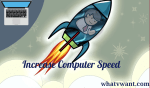 How to increase computer speed