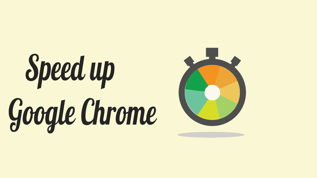 Speed up Chrome: 7 Tips to Increase Google Chrome speed 2