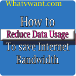 Reduce data usage
