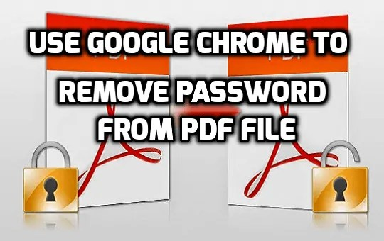 how to remove password from pdf using google chrome
