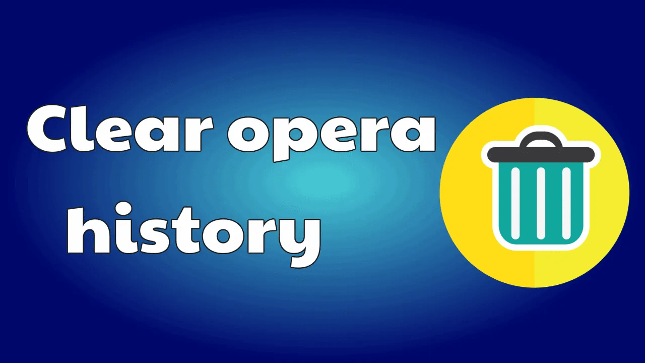 How to Clear opera history from new & old version browsers 1