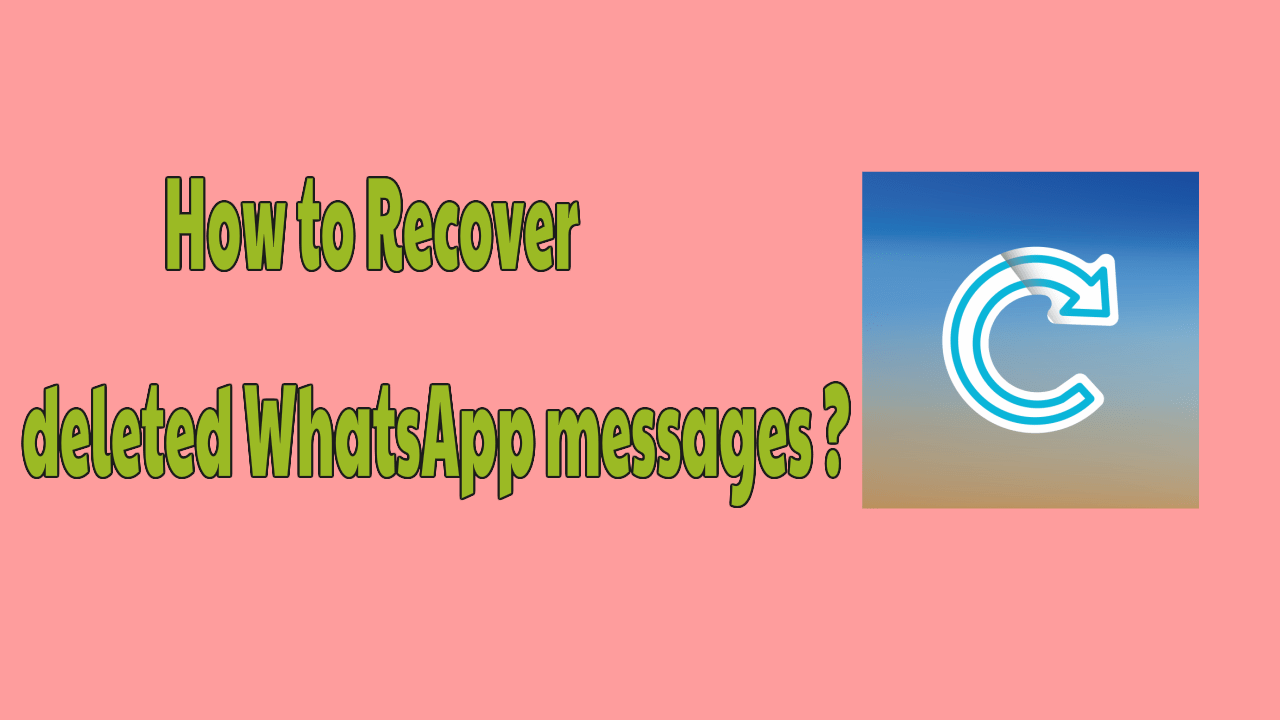 How to Recover deleted WhatsApp messages? 4