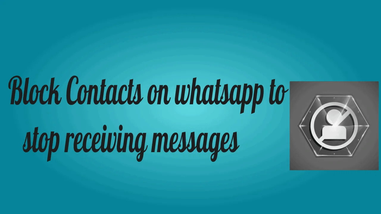 How to Block contacts on WhatsApp to stop receiving messages? 2