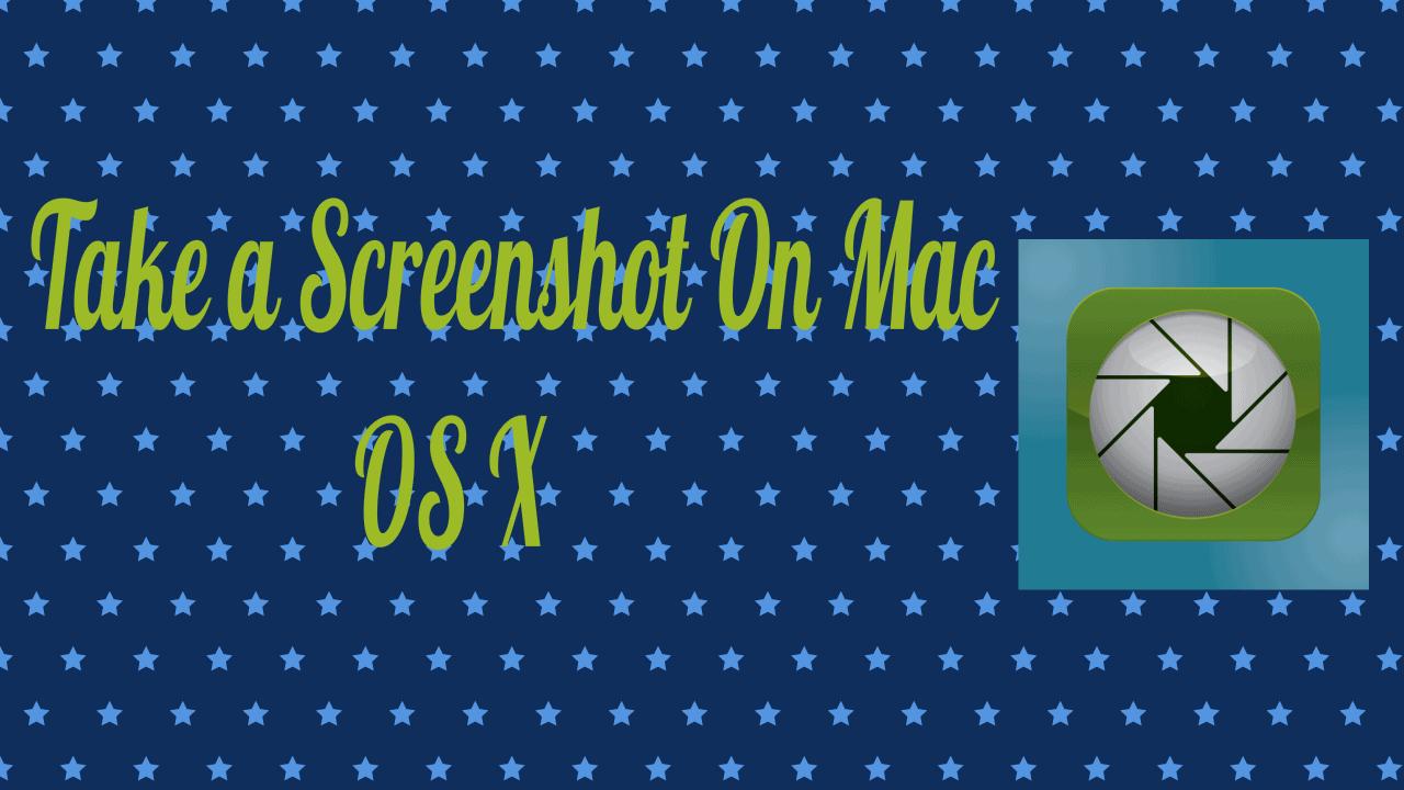 How to Take a screenshot on Mac OS X (2 Simple Ways)? 3