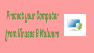 Protect Your Computer From Viruses & Malware