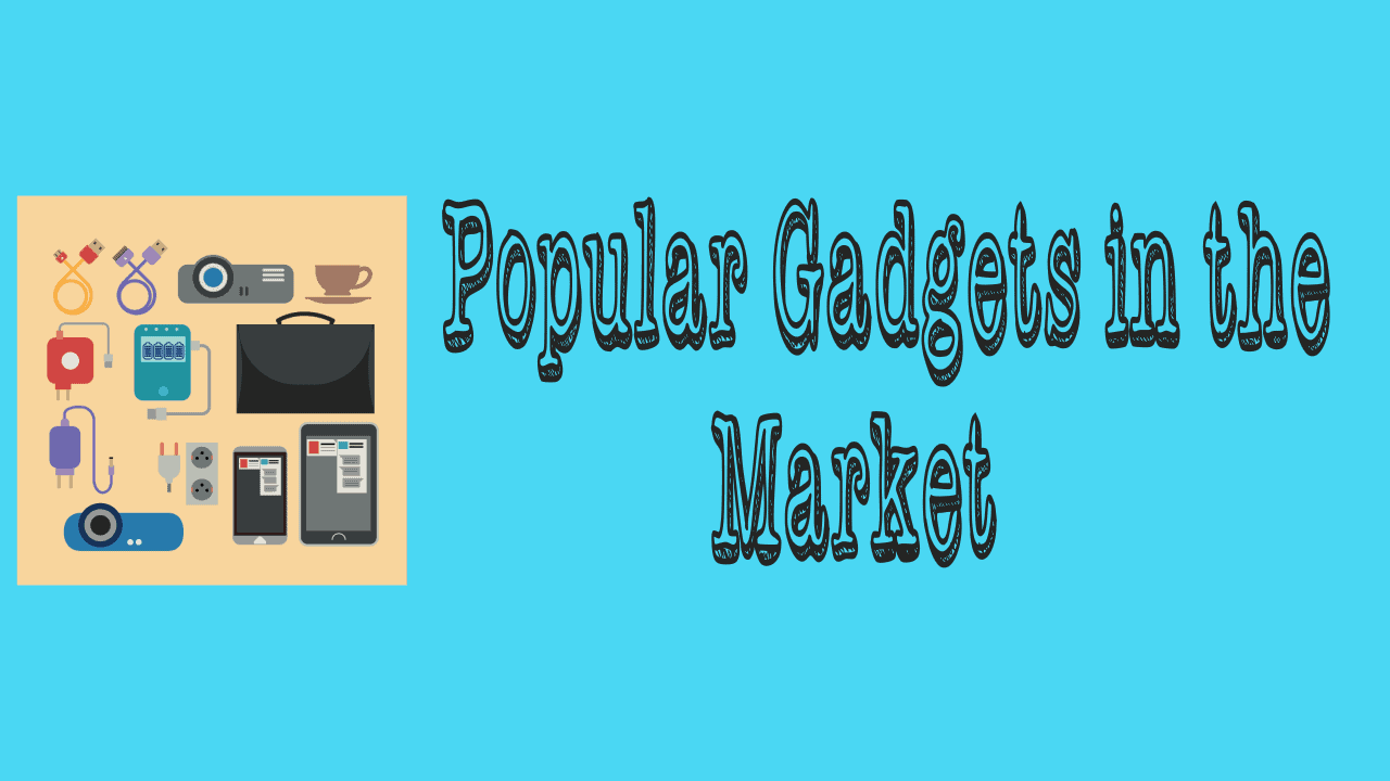 Gadgets in the Market