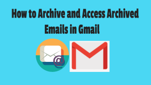 Archived Emails in Gmails