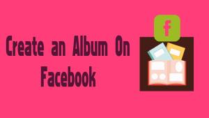 Create an Album On Facebook