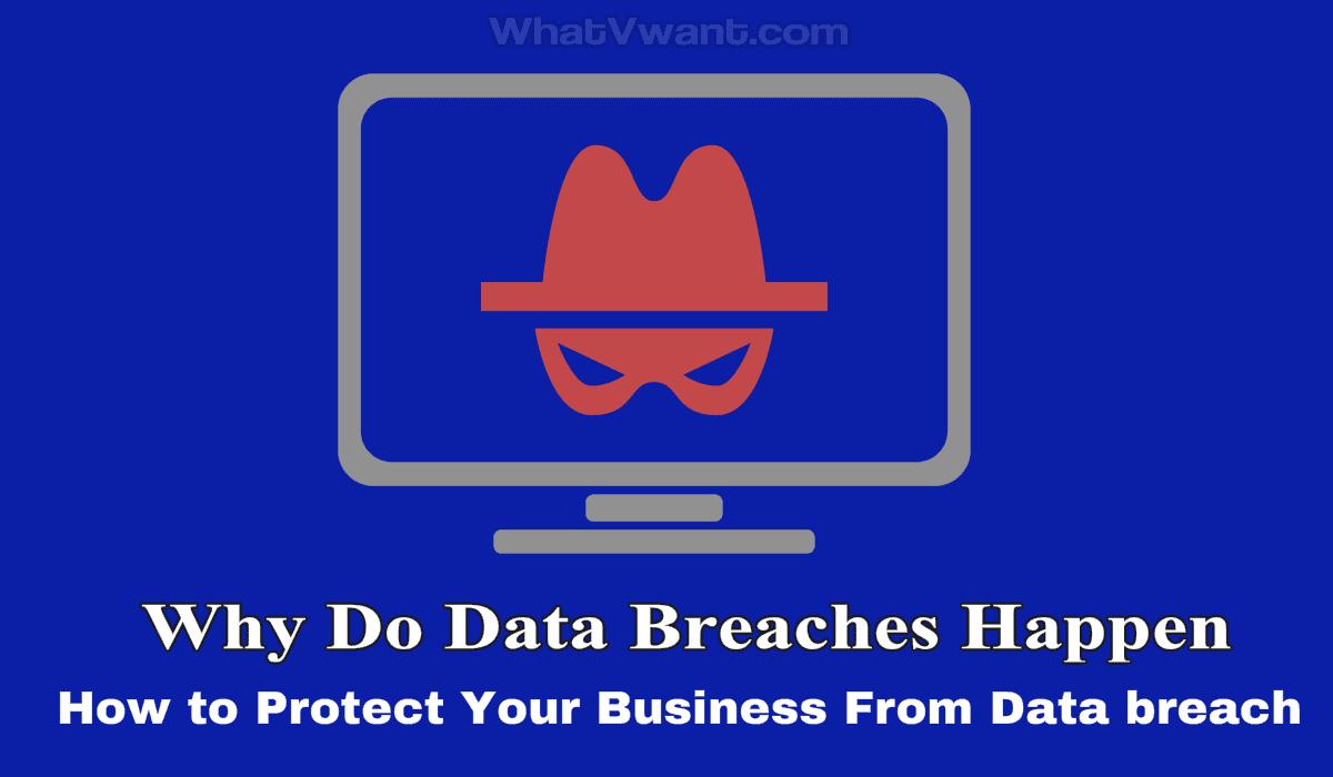 Why do data breaches happen